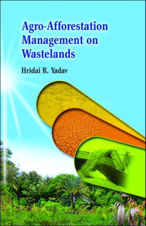 Agro-Afforestation Management on Wastelands: Village Level Study