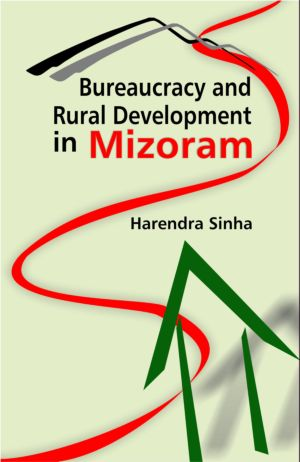 Bureaucracy and Rural Development in Mizoram