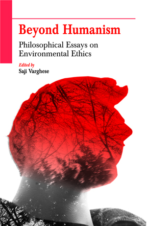 Beyond Humanism: Philosophical Essays on Environmental Ethics