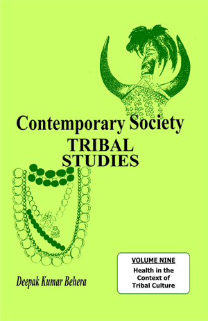 Contemporary Society Tribal Studies: Health in the Context of Tribal Culture (Volume-9)