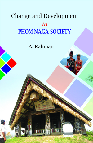 Change and Development in Phom Naga Society