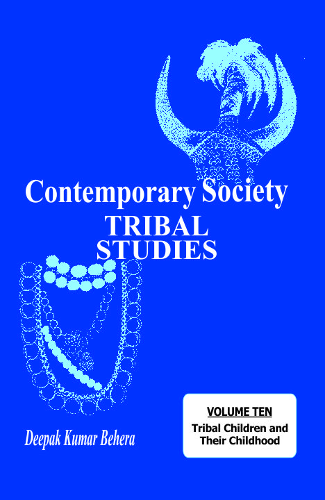 Contemporary Society Tribal Studies : Tribal Children and Their Childhood (Volume 10)