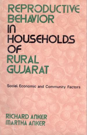 Reproductive Behavior in Households of Rural Gujarat: Social, Economic and Community Factors