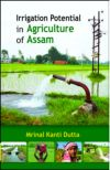 Irrigation Potential in Agriculture of Assam: Problems and Prospects