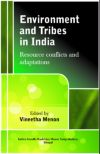 Environment and Tribes in India: Resource Conflicts and Adaptations
