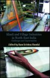 Khadi and Village Industries in North East India: Challenges and Opportunities