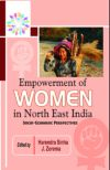 Empowerment of Women in North East India: Socio-Economic Perspectives