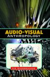 Audio-Visual Anthropology: A new Version of Visual Anthropology