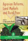 Agrarian Reforms, Land Markets and Rural Poor