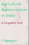 Agricultural Administration in India: A Comparative Study