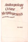 Anthropology of Crease Morphogenesis: A Scientific Analysis