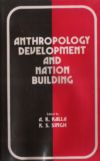 Anthropology Development and Nation Building