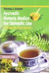 Ayurvedic Meteria Medica For Domestic Use: A Guide for Every Home