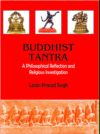Buddhist Tantra: A Philosophical Reflection & Religious Investigation