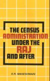 Census Administration Under The Raj and After (The)