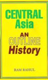 Central Asia: An Outline History