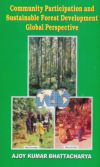 Community Participation and Sustainable Forest Development: Global Perspective