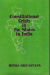 Constitutional Crisis in the States in India (Foreword by Vishwanath Prasad Verma)