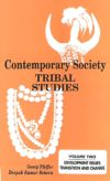 Contemporary Society Tribal Studies: Development Issues, Transition and Change (Volume-2)