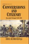 Conversions and Citizenry: Goa Under Portugal 1510-1610