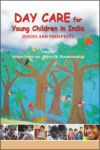 Day Care for Young Children in India: Issues and Prospects
