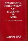 Democratic Orientation of Students in India: A Study in Political Socialization