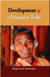 Development of A Primitive Tribe: A Study of Didais