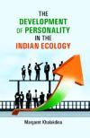 Development of Personality in The Indian Ecology (The)