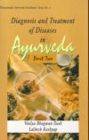 Diagnosis and Treatment of Diseases in Ayurveda (Part 2)