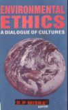 Environmental Ethics: A Dialogue of Cultures