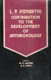 L.P. Vidyarthi: Contribution to the Development of Anthropology