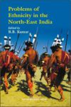 Problems of Ethnicity in the North-East India