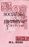 Social and Cultural History of Ancient India (Revised and Enlarged Edition)