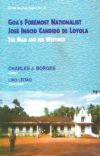 Goa`s Foremost Nationalist: Jose Inacio Candido de Loyola (The Man and His Writings