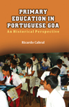 Primary Education in Portuguese Goa: An Historical Perspective