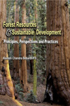 Forest Resources and Sustainable Development: Principles, Perspectives and Practices