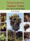 Forty Common Indian Trees: And How to Know them