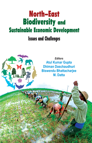North-East Biodiversity and Sustainable Economic Development: Issues and Challenges
