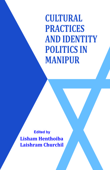 Cultural Practices and Identity Politics in Manipur