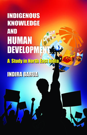 Indigenous Knowledge and Human Development: A Study in North East India