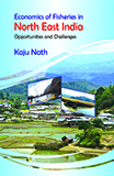 Economics of Fisheries in North East India: Opportunities and Challenges