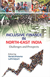 Inclusive Finance in North East India: Challenges and Prospects