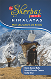 Sherpas of the Himalayas: Their Life, Culture and Society (The)