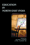 Education in North East India: Experience and Challenge