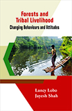 Forests and Tribal Livelihood: Challenging Behaviours and Attitudes