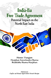 India-EU Free Trade Agreement: Potential Impact on the North East India
