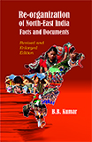 Reorganization of North East India: Facts and Documents (Revised and Enlarged Edition)