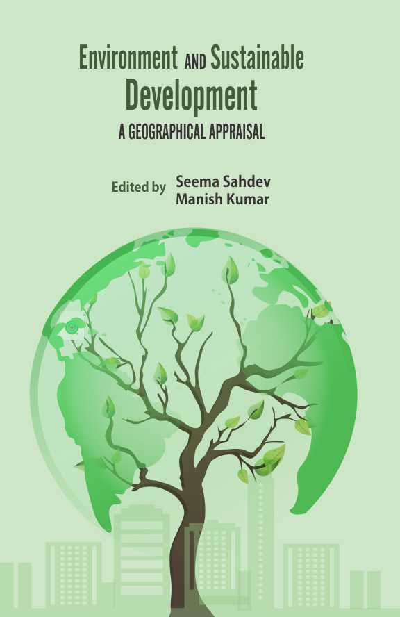 Environment and Sustainable Development: A Geographical Appraisal