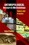 Anthropological Research Methodology: Theory and Practice