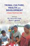Tribal Culture Health and Development: A Study of North East India